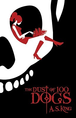 The Dust of 100 Dogs by AS King | Review