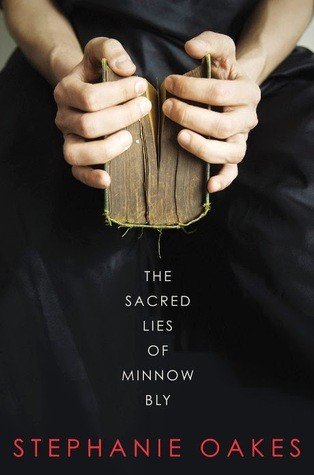 The Sacred Lies of Minnow Bly by Stephanie Oakes | Review