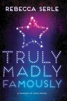 Truly Madly Famously by Rebecca Serle | Review