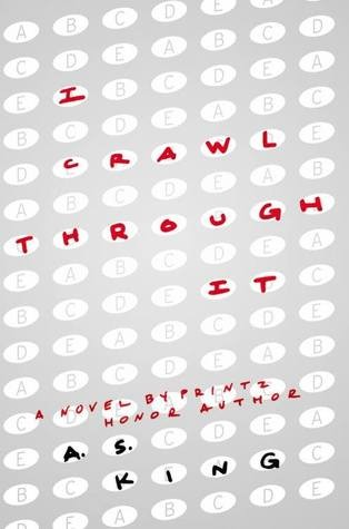 I Crawl Through It by AS King | Review