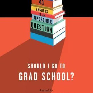 Novel Ideas [65]: Should I Go To Grad School?