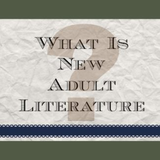 What Is New Adult Literature?
