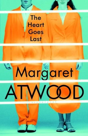 The Heart Goes Last by Margaret Atwood | Review