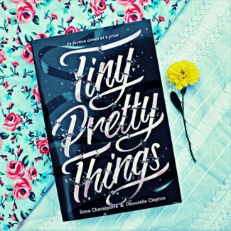Tiny Pretty Things by Sona Charaipotra and Dhonielle Clayton | Review