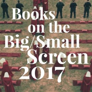 Books on the Big/Small Screen 2017