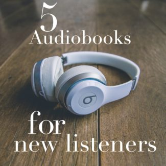 Top 5 Audiobooks I Would Recommend to New Listeners