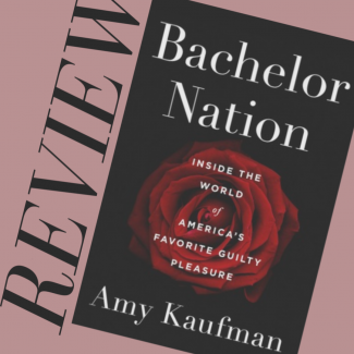 Review: Bachelor Nation by Amy Kaufman