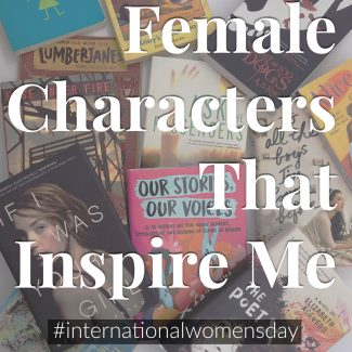 5 Female Characters Who Have Inspired Me!